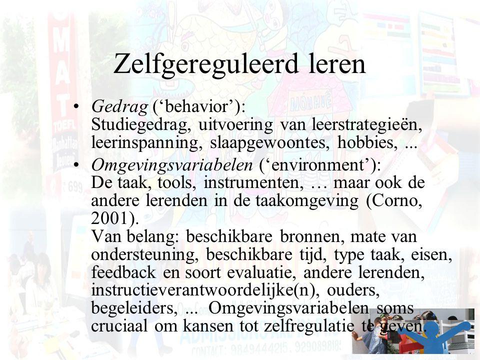 Zelfgereguleerd leren Gedrag ('behavior'): Studiegedrag, uitvoering van leerstrategieën, leerinspanning, slaapgewoontes, hobbies,... Omgevingsvariabel
