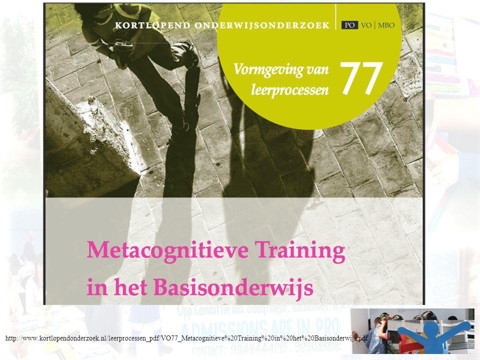 http://www.kortlopendonderzoek.nl/leerprocessen_pdf/VO77_Metacognitieve%20Training%20in%20het%20Basisonderwijs.pdf