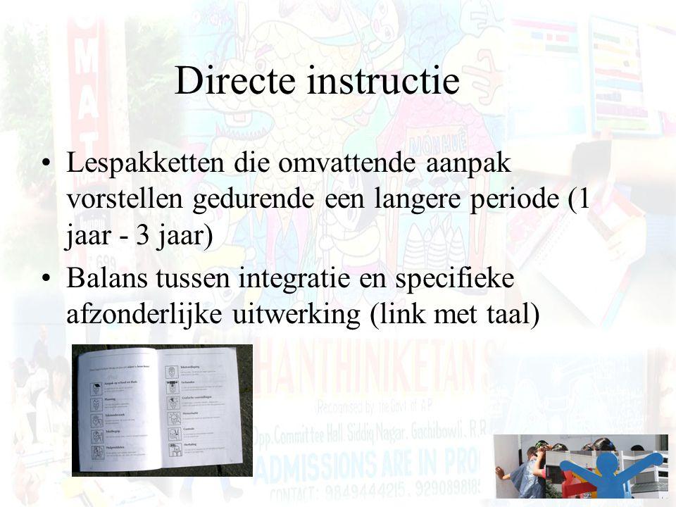 Directe instructie Lespakketten die omvattende aanpak vorstellen gedurende een langere periode (1 jaar - 3 jaar) Balans tussen integratie en specifiek