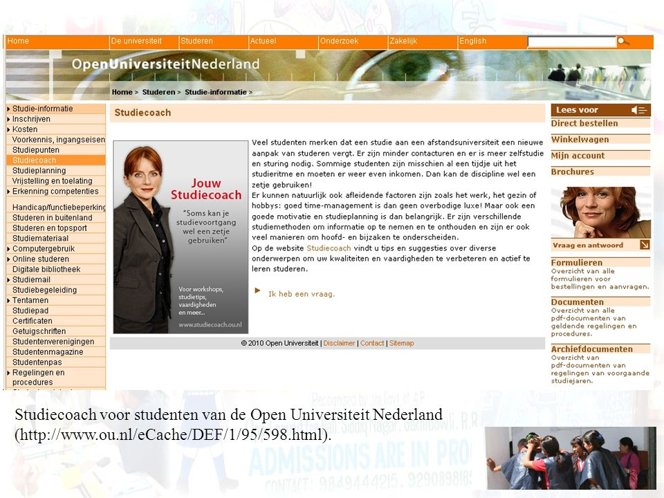 Studiecoach voor studenten van de Open Universiteit Nederland (http://www.ou.nl/eCache/DEF/1/95/598.html).