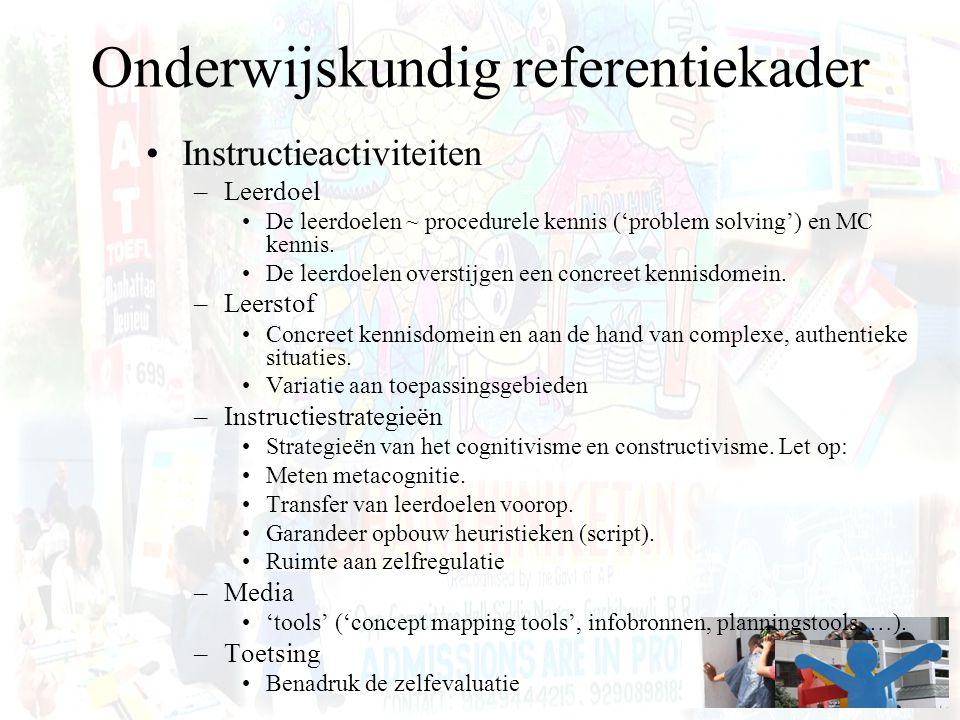 Onderwijskundig referentiekader Instructieactiviteiten –Leerdoel De leerdoelen ~ procedurele kennis ('problem solving') en MC kennis. De leerdoelen ov