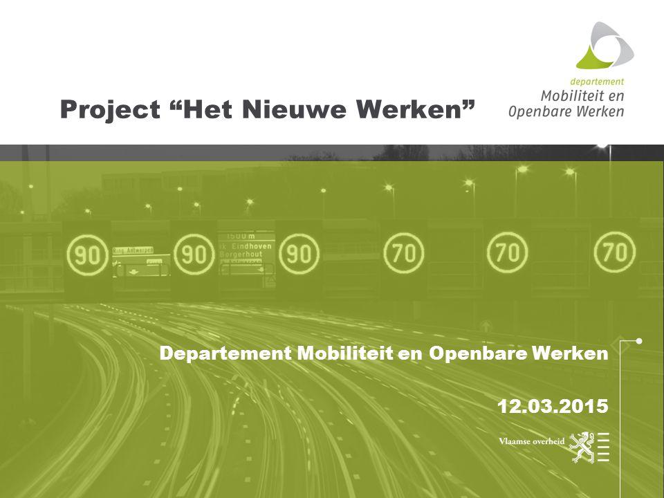 """Project """"Het Nieuwe Werken"""" Departement Mobiliteit en Openbare Werken 12.03.2015"""