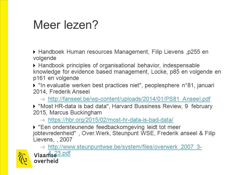 Meer lezen? Handboek Human resources Management, Filip Lievens,p255 en volgende Handbook principles of organisational behavior, indespensable knowledg
