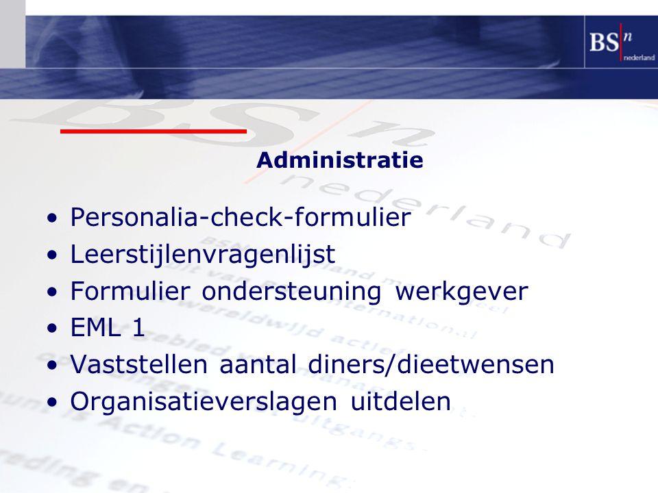 Administratie Personalia-check-formulier Leerstijlenvragenlijst Formulier ondersteuning werkgever EML 1 Vaststellen aantal diners/dieetwensen Organisa