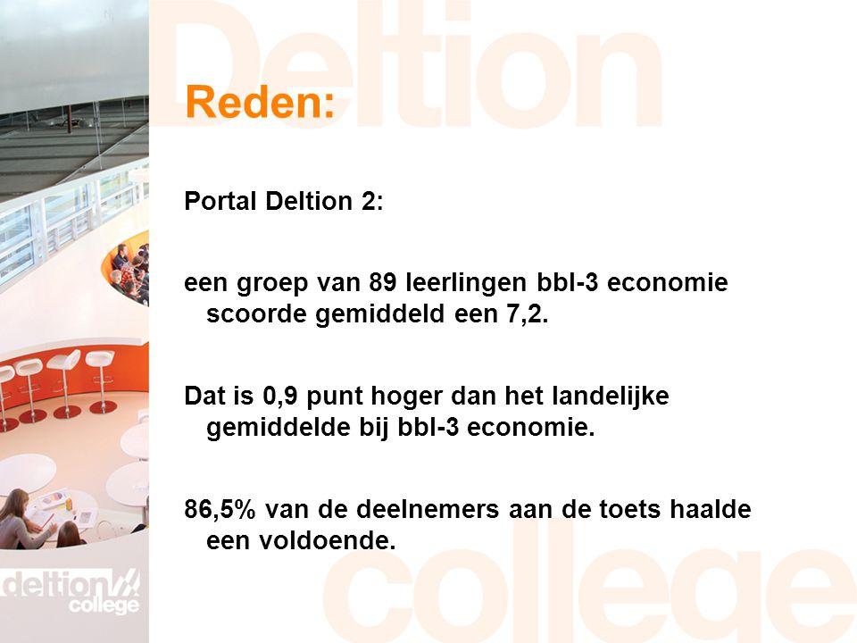 Reden: Portal Deltion 2: een groep van 89 leerlingen bbl-3 economie scoorde gemiddeld een 7,2.