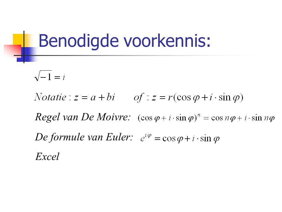 Benodigde voorkennis: Regel van De Moivre: De formule van Euler: Excel