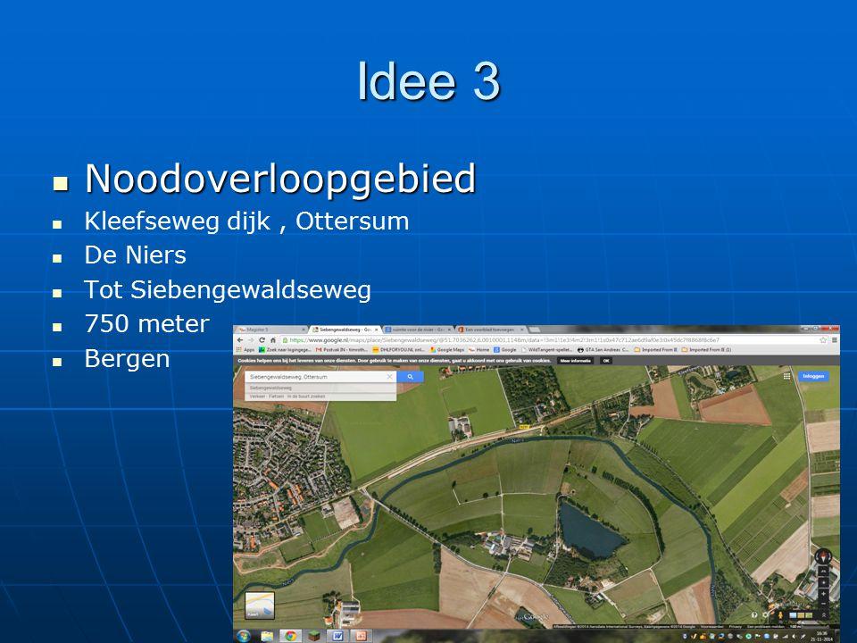 Idee 3 Noodoverloopgebied Noodoverloopgebied Kleefseweg dijk, Ottersum De Niers Tot Siebengewaldseweg 750 meter Bergen