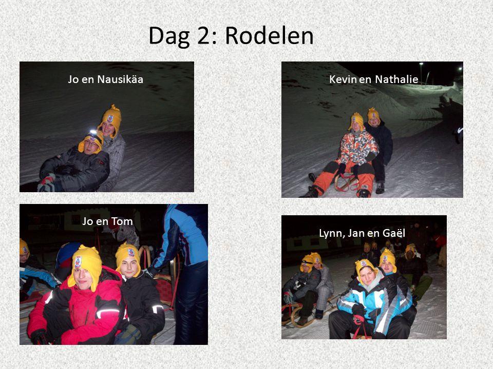 Dag 2: Rodelen Jo en NausikäaKevin en Nathalie Jo en Tom Lynn, Jan en Gaël