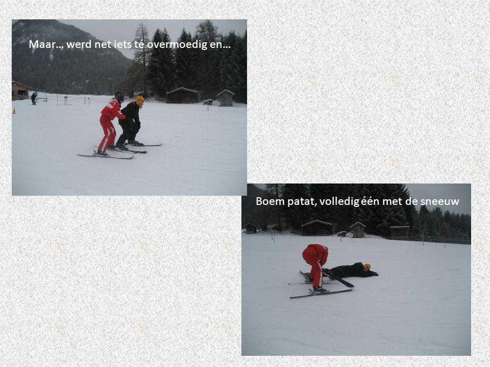 Maar… werd net iets té overmoedig en… Boem patat, volledig één met de sneeuw
