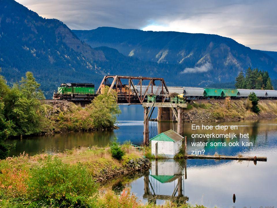 Dat woeste rivieren steeds in het juiste spoor worden geleid