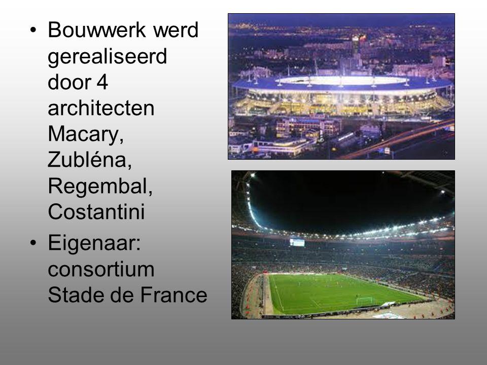 Bouwwerk werd gerealiseerd door 4 architecten Macary, Zubléna, Regembal, Costantini Eigenaar: consortium Stade de France
