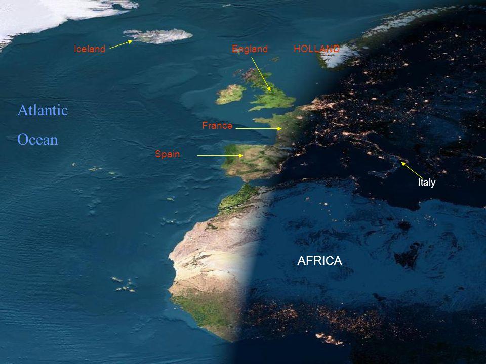 France Spain AFRICA Italy EnglandIceland Atlantic Ocean HOLLAND