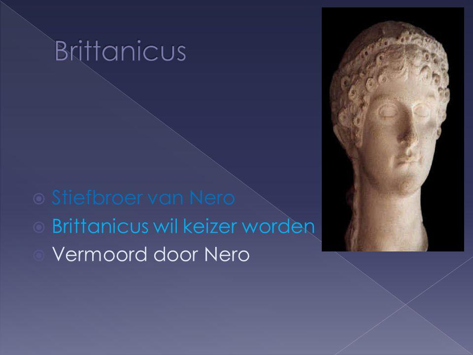  Stiefbroer van Nero  Brittanicus wil keizer worden  Vermoord door Nero
