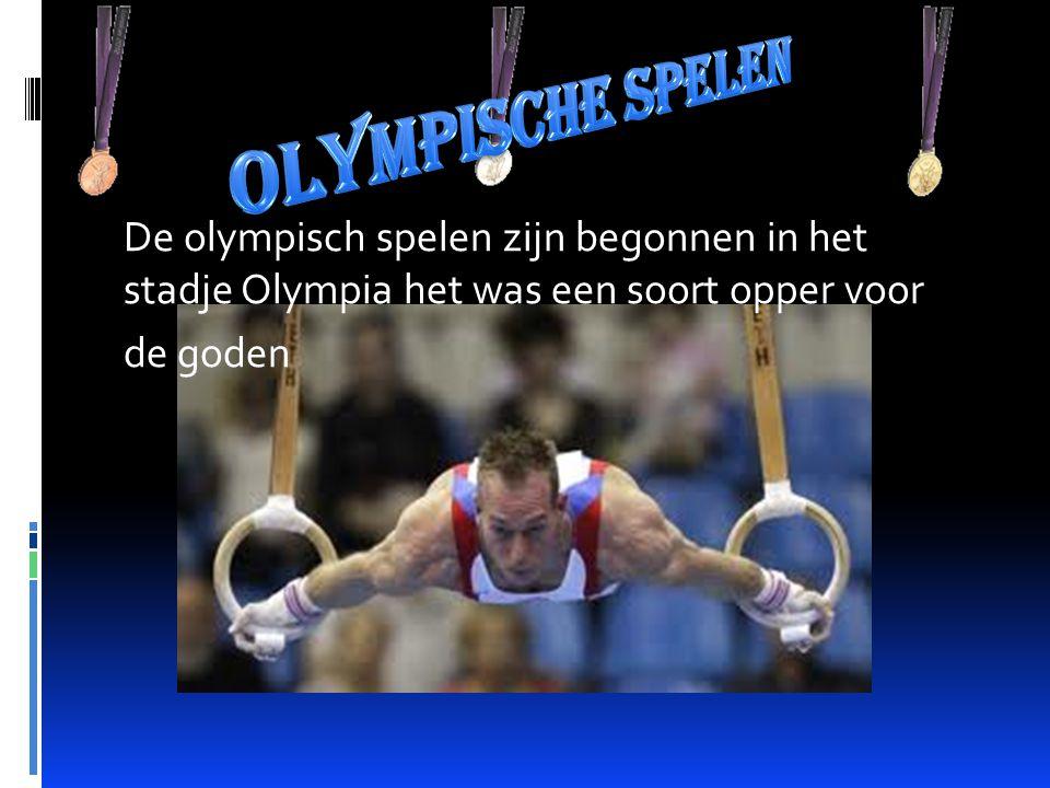 De olympisch spelen zijn begonnen in het stadje Olympia het was een soort opper voor de goden