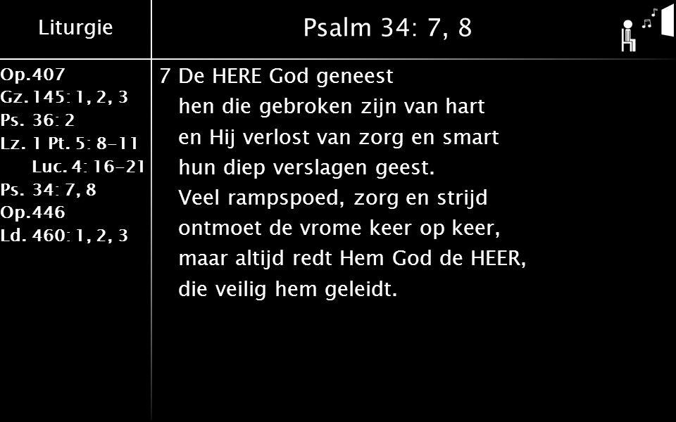 Liturgie Op.407 Gz.145: 1, 2, 3 Ps.36: 2 Lz.1 Pt. 5: 8-11 Luc.