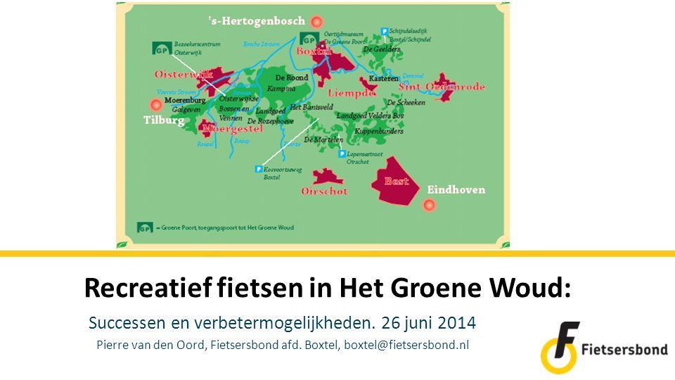 Successen en verbetermogelijkheden. 26 juni 2014 Pierre van den Oord, Fietsersbond afd. Boxtel, boxtel@fietsersbond.nl Recreatief fietsen in Het Groen