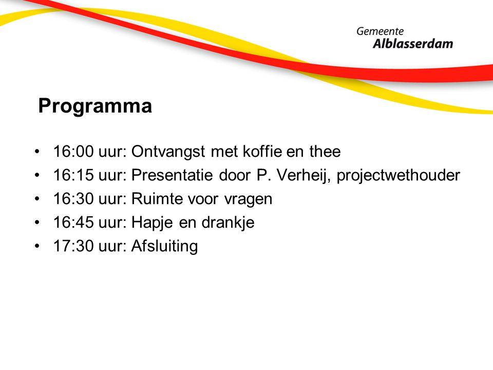 Programma 16:00 uur: Ontvangst met koffie en thee 16:15 uur: Presentatie door P. Verheij, projectwethouder 16:30 uur: Ruimte voor vragen 16:45 uur: Ha