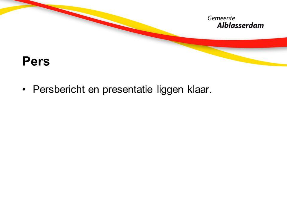 Pers Persbericht en presentatie liggen klaar.