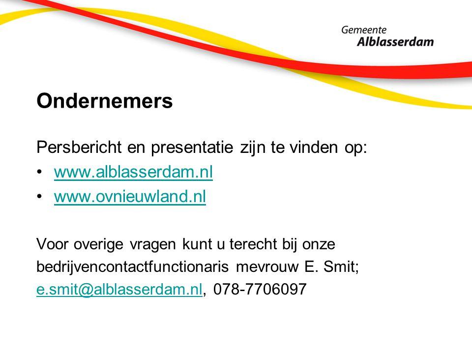 Ondernemers Persbericht en presentatie zijn te vinden op: www.alblasserdam.nl www.ovnieuwland.nl Voor overige vragen kunt u terecht bij onze bedrijvencontactfunctionaris mevrouw E.