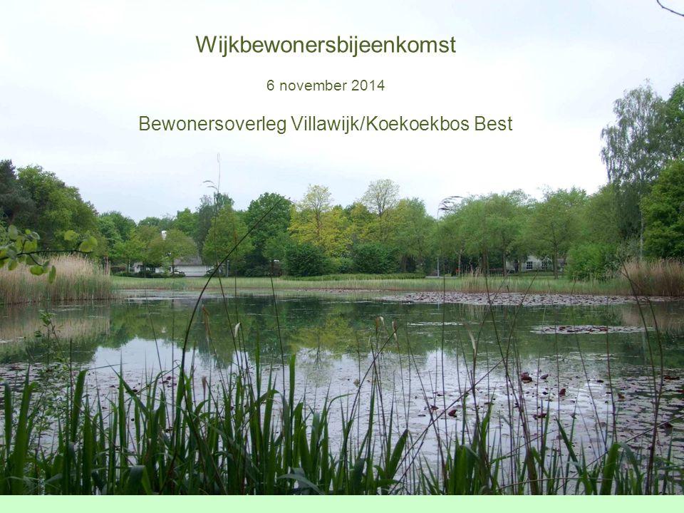 Wijkbewonersbijeenkomst 6 november 2014 Bewonersoverleg Villawijk/Koekoekbos Best