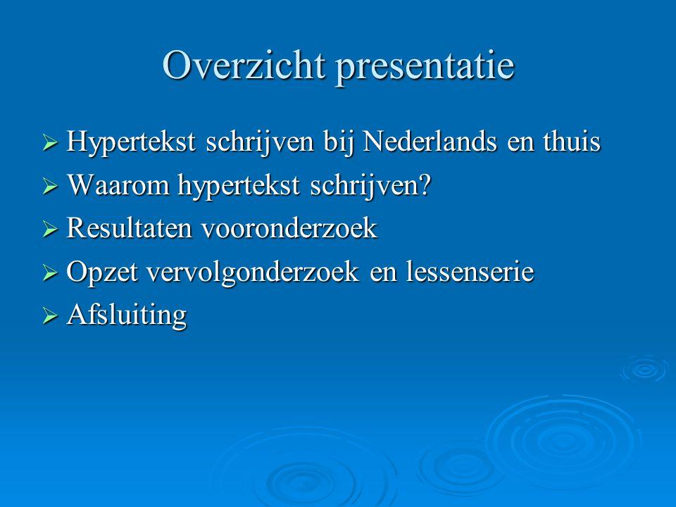 Hypertekst schrijven bij Nederlands  Gebruik ICT expliciet in eindtermen tweede fase Nederlands: Informatie verzamelen en verwerken Informatie verzamelen en verwerken Informatie formuleren, reviseren en presenteren Informatie formuleren, reviseren en presenteren  Leerlingen kunnen ervoor kiezen om een hypertekst te schrijven hypertekst  Weinig hypertekst schrijven bij Nederlands