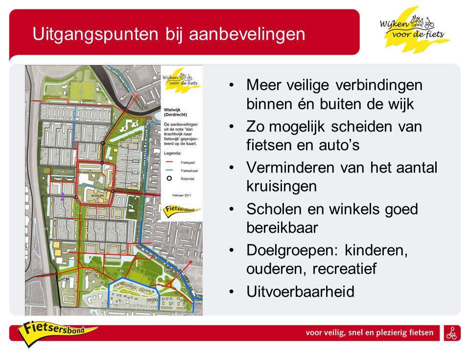 Uitgangspunten bij aanbevelingen Meer veilige verbindingen binnen én buiten de wijk Zo mogelijk scheiden van fietsen en auto's Verminderen van het aan