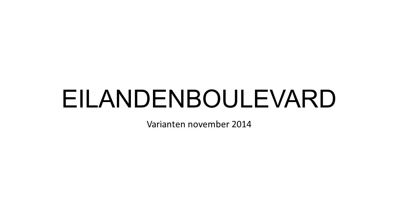 EILANDENBOULEVARD Varianten november 2014