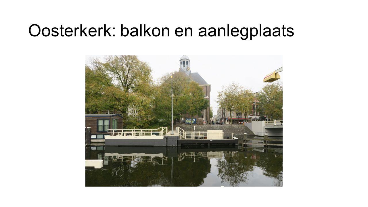 Oosterkerk: balkon en aanlegplaats