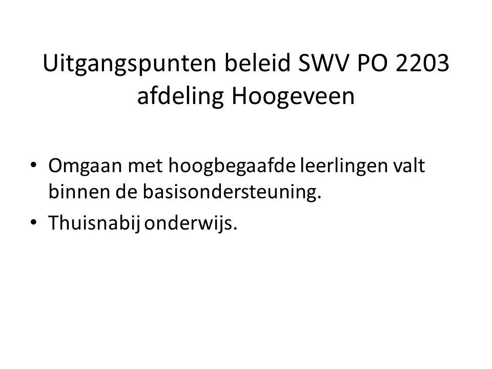 Uitgangspunten beleid SWV PO 2203 afdeling Hoogeveen Omgaan met hoogbegaafde leerlingen valt binnen de basisondersteuning. Thuisnabij onderwijs.