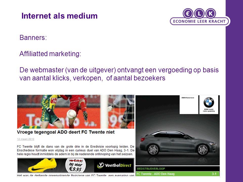 Banners: Affiliatted marketing: De webmaster (van de uitgever) ontvangt een vergoeding op basis van aantal klicks, verkopen, of aantal bezoekers Inter