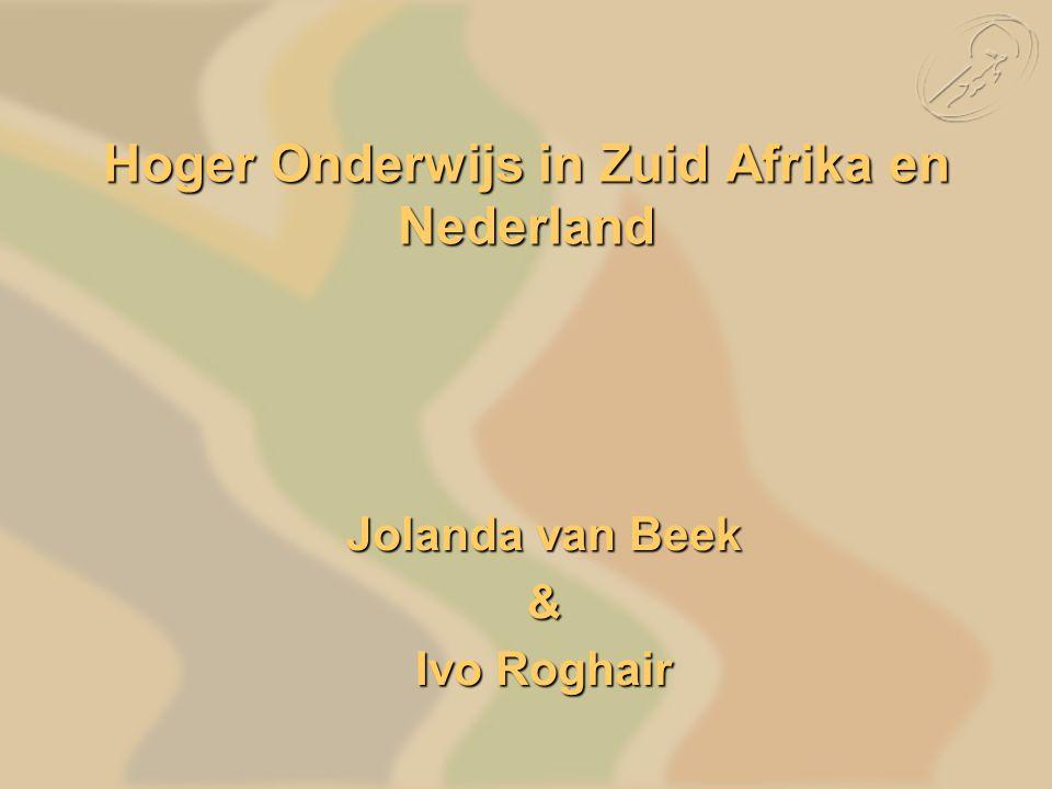 Hoger Onderwijs in Zuid Afrika en Nederland Jolanda van Beek & Ivo Roghair