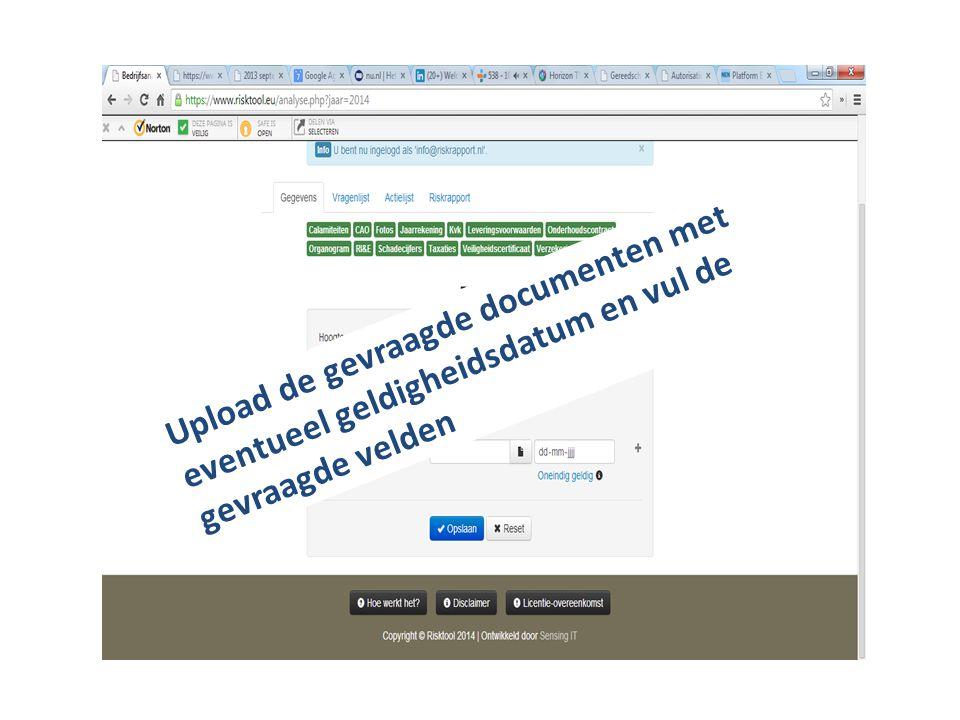 Upload de gevraagde documenten met eventueel geldigheidsdatum en vul de gevraagde velden