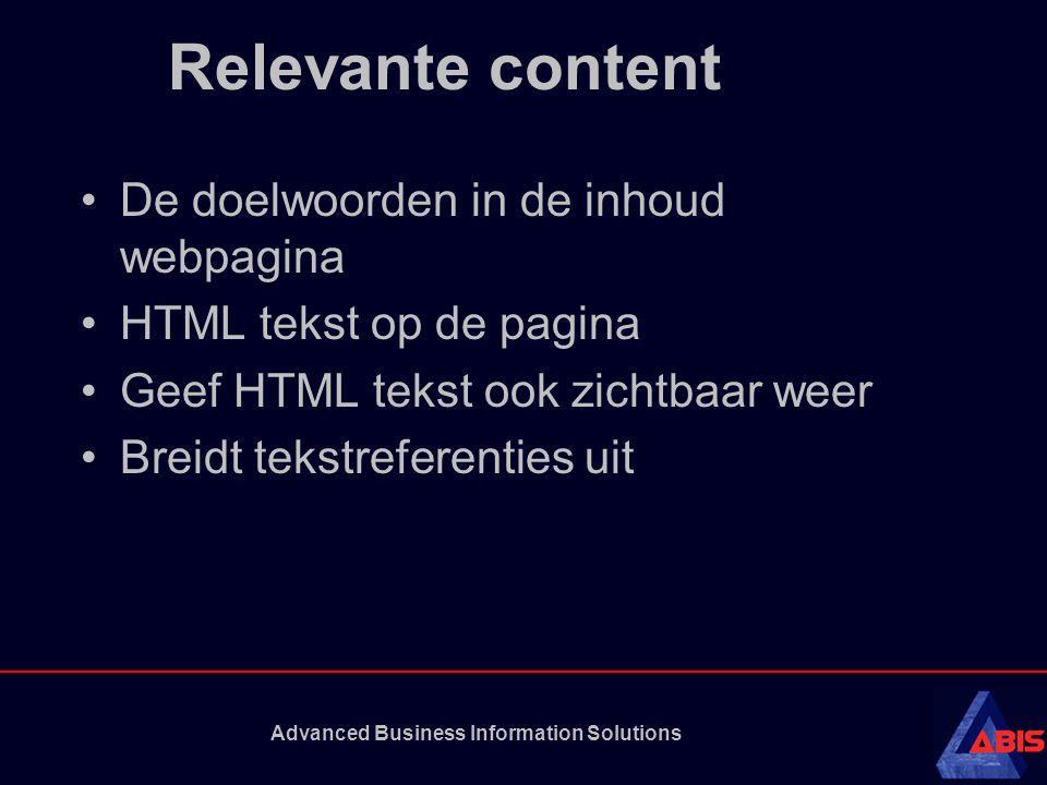 Advanced Business Information Solutions Relevante content De doelwoorden in de inhoud webpagina HTML tekst op de pagina Geef HTML tekst ook zichtbaar weer Breidt tekstreferenties uit