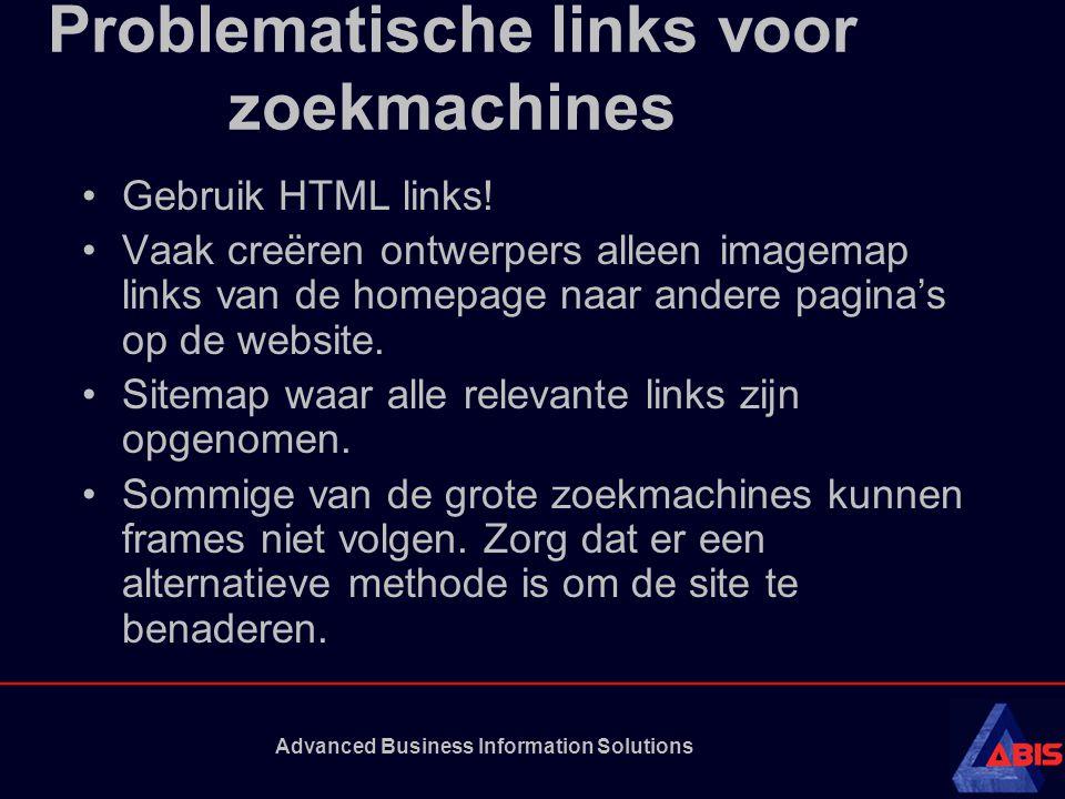 Advanced Business Information Solutions Problematische links voor zoekmachines Gebruik HTML links.