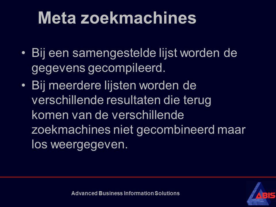 Advanced Business Information Solutions Meta zoekmachines Bij een samengestelde lijst worden de gegevens gecompileerd.