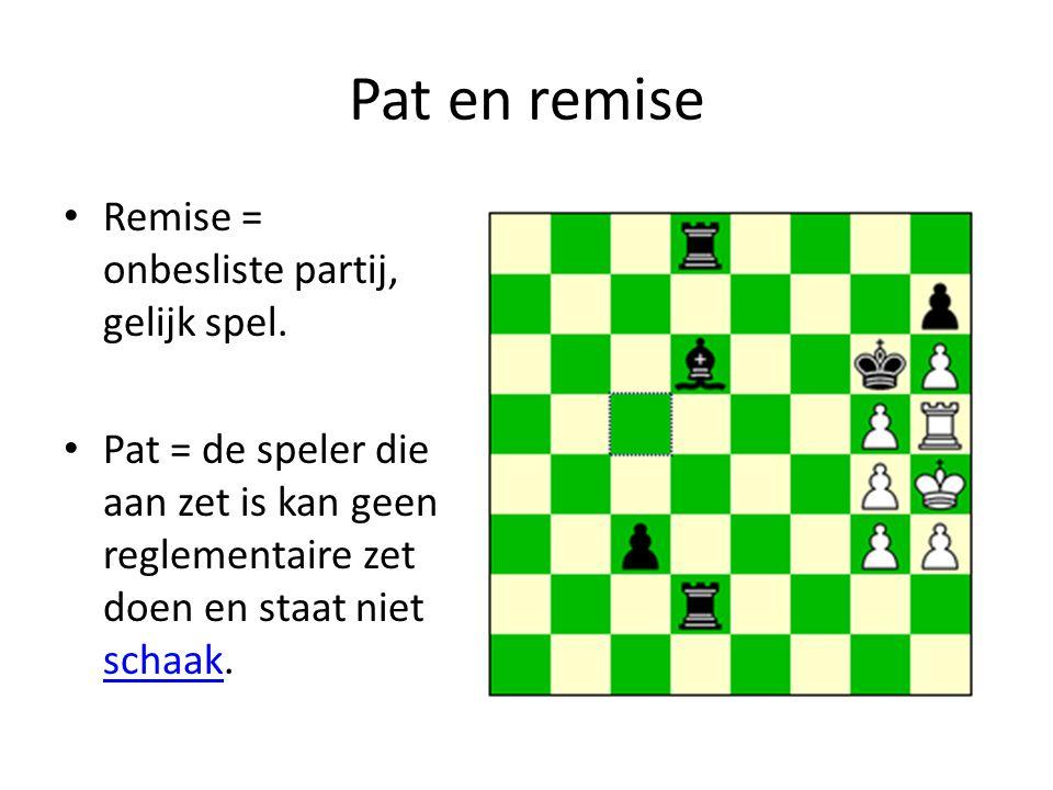 Pat en remise Remise = onbesliste partij, gelijk spel. Pat = de speler die aan zet is kan geen reglementaire zet doen en staat niet schaak. schaak
