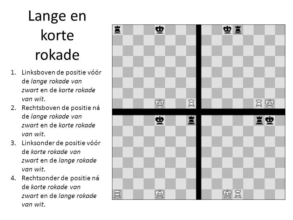 Lange en korte rokade 1.Linksboven de positie vóór de lange rokade van zwart en de korte rokade van wit. 2.Rechtsboven de positie ná de lange rokade v