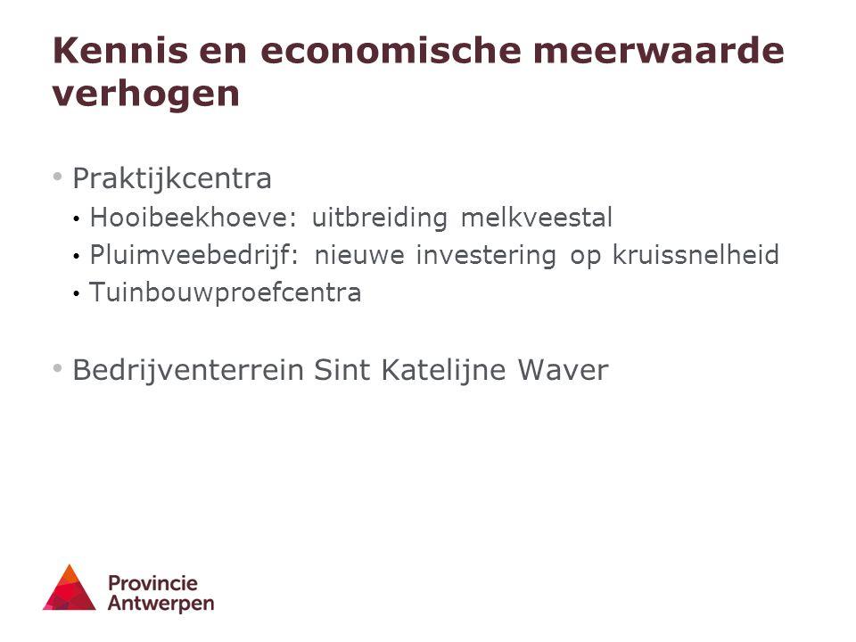 Kennis en economische meerwaarde verhogen Praktijkcentra Hooibeekhoeve: uitbreiding melkveestal Pluimveebedrijf: nieuwe investering op kruissnelheid T