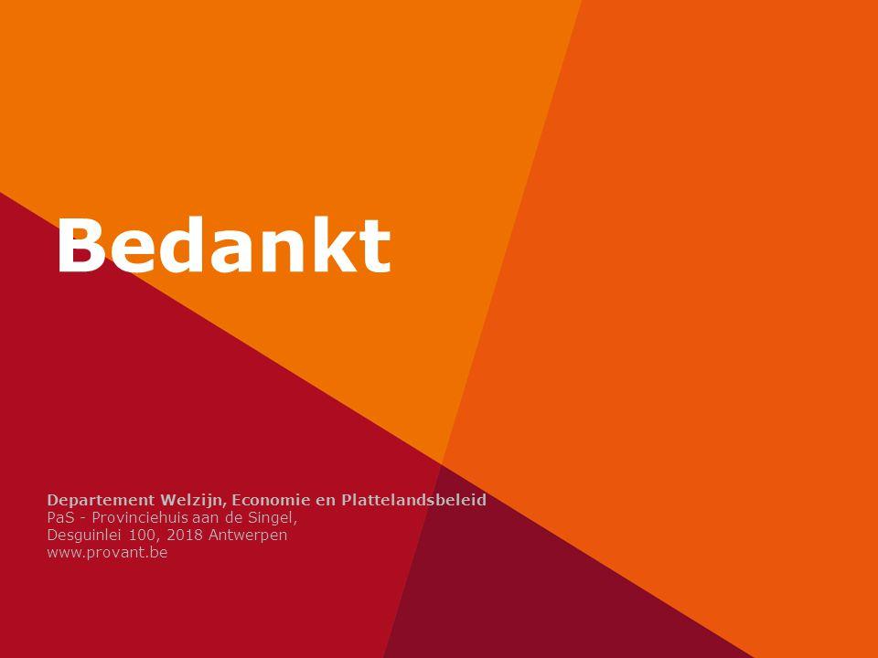 Bedankt Departement Welzijn, Economie en Plattelandsbeleid PaS - Provinciehuis aan de Singel, Desguinlei 100, 2018 Antwerpen www.provant.be