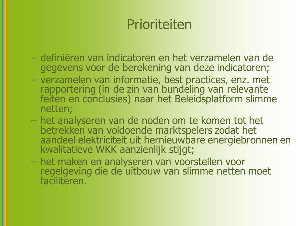 Prioriteiten –definiëren van indicatoren en het verzamelen van de gegevens voor de berekening van deze indicatoren; –verzamelen van informatie, best p