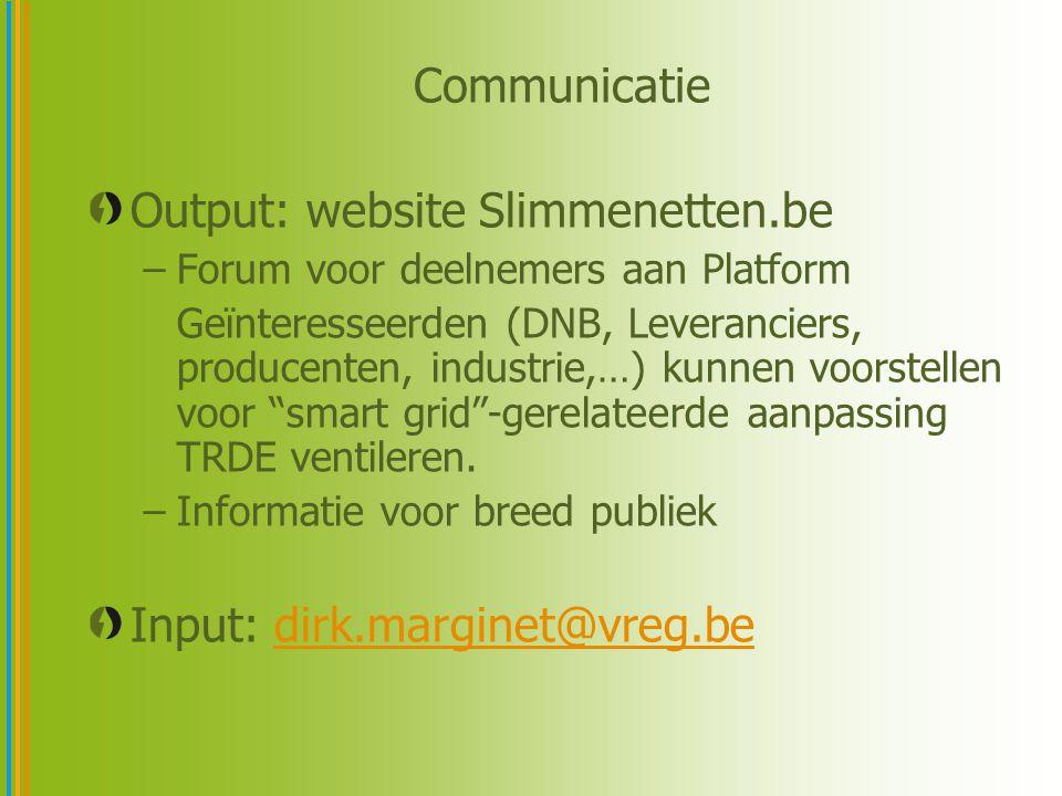 Output: website Slimmenetten.be –Forum voor deelnemers aan Platform Geïnteresseerden (DNB, Leveranciers, producenten, industrie,…) kunnen voorstellen