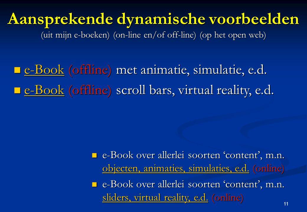 11 Aansprekende dynamische voorbeelden (uit mijn e-boeken) (on-line en/of off-line) (op het open web) e-Book (offline) met animatie, simulatie, e.d. e