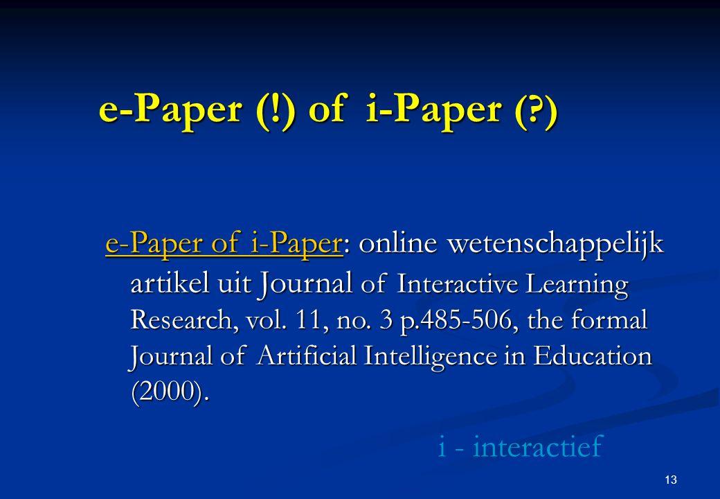 13 e-Paper (!) of i-Paper ( ) e-Paper of i-Papere-Paper of i-Paper: online wetenschappelijk artikel uit Journal of Interactive Learning Research, vol.
