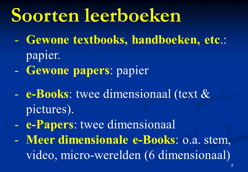 2 -e-Books: twee dimensionaal (text & pictures).