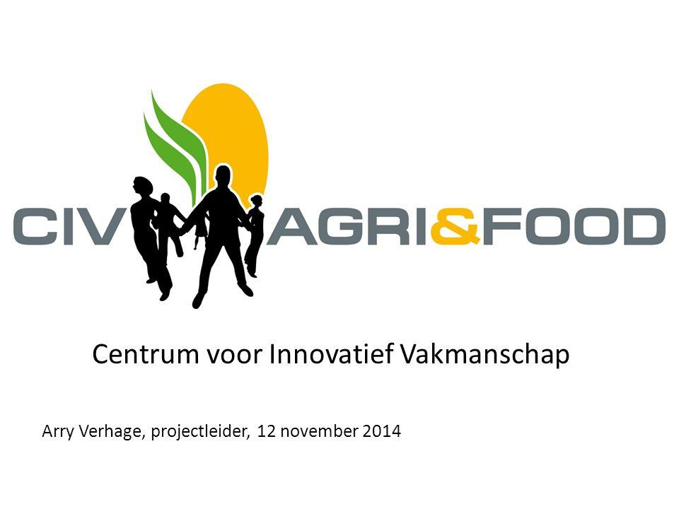 Centrum voor Innovatief Vakmanschap Arry Verhage, projectleider, 12 november 2014