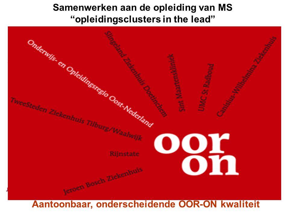"Aantoonbaar, onderscheidende OOR-ON kwaliteit Samenwerken aan de opleiding van MS ""opleidingsclusters in the lead"""