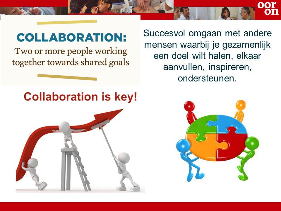 Succesvol omgaan met andere mensen waarbij je gezamenlijk een doel wilt halen, elkaar aanvullen, inspireren, ondersteunen.