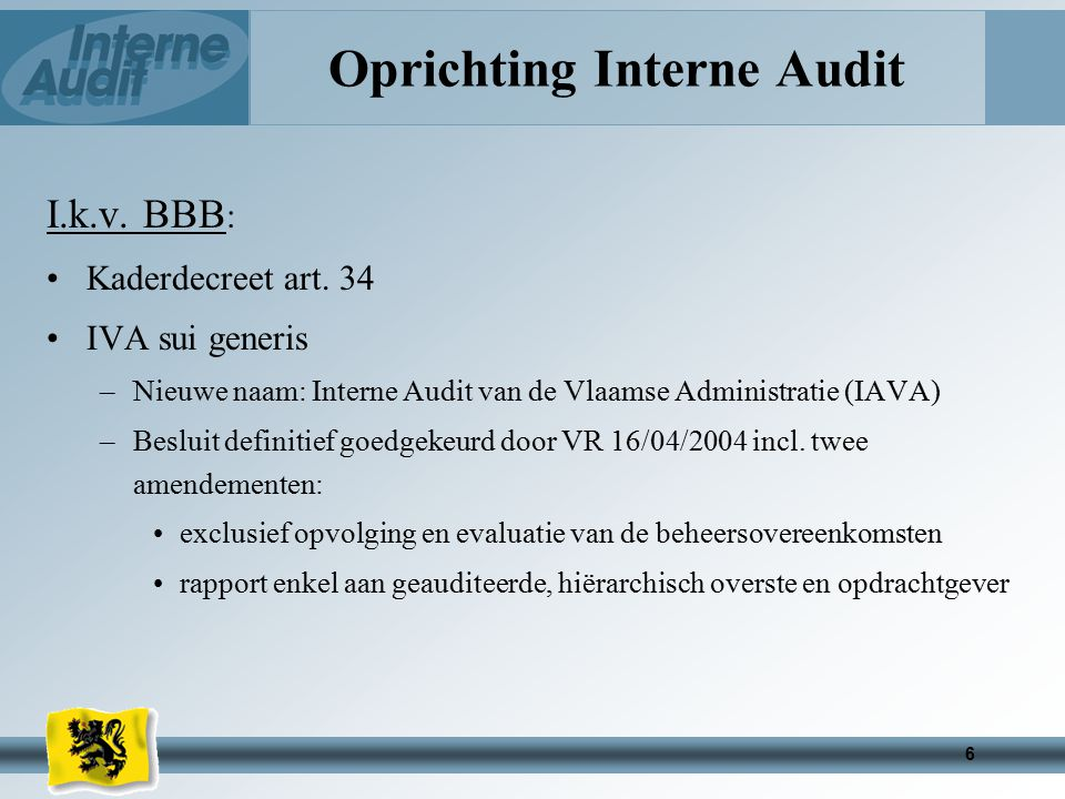 6 Oprichting Interne Audit I.k.v.BBB : Kaderdecreet art.