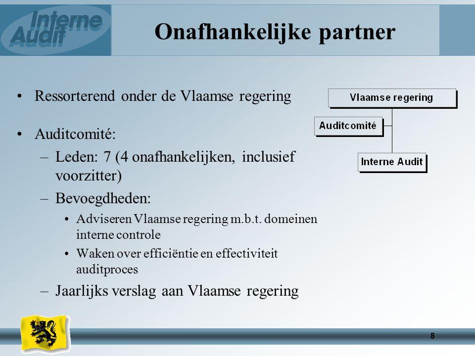 8 Onafhankelijke partner Ressorterend onder de Vlaamse regering Auditcomité: –Leden: 7 (4 onafhankelijken, inclusief voorzitter) –Bevoegdheden: Adviseren Vlaamse regering m.b.t.