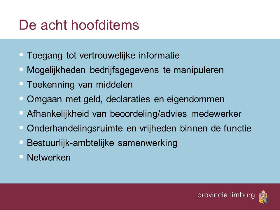 De acht hoofditems  Toegang tot vertrouwelijke informatie  Mogelijkheden bedrijfsgegevens te manipuleren  Toekenning van middelen  Omgaan met geld
